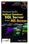 Membuat Sendiri Aplikasi Database SQL Server dengan MS Access (Pemrograman) - Haer Talib