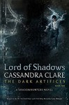 Lord of Shadows (The Dark Artifices Book 2) - Cassandra Clare