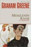 Meselenin Kalbi - Mina Urgan, Graham Greene