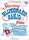 Starting Bluegrass Banjo from Scratch [With CD (Audio)] - Wayne Erbsen