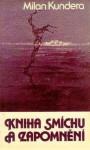 Kniha smíchu a zapomnění - Milan Kundera