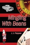 Mingling with Beans - J.J. Pappas