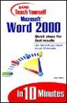 Sams Teach Yourself Microsoft Word 2000 in 10 Minutes - Peter G. Aitken, Peter Aiken