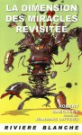 La Dimension des Miracles Revisitée (Dimension of Miracles #2) - Robert Sheckley, Jean-Marc Lofficier