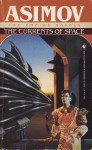 The Currents of Space - Isaac Asimov