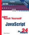 Sams Teach Yourself JavaScript in 24 Hours (3rd Edition) - Michael Moncur