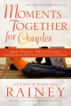 Moments Together for Couples: 365 Daily Devotions for Drawing Near to God & One Another - Barbara Rainey, Dennis Rainey