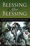 Blessing After Blessing: Seeing God's Blessings in All the Seasons of Life - Wanda Perkins