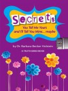 Secrets: You Tell Me Yours and I'll Tell You Mine...maybe (The Truth Series) - Barbara Becker Holstein