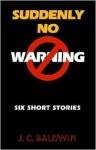 Suddenly No Warning - Jon Baldwin