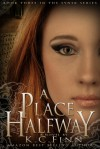 A Place Halfway - K.C. Finn