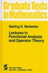 Lectures in Functional Analysis and Operator Theory (Graduate Texts in Mathematics) - Sterling K. Berberian