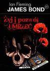 James Bond 007. Żyj i pozwól umrzeć - Ian Fleming - Ian Fleming