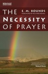 Necessity Of Prayer, The - Edward Bounds