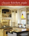 Classic Kitchen Style: The Essential Handbook for a Timeless Design - Mervyn Kaufman, Mervyn Kaufman