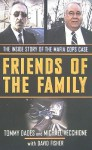 Friends of the Family: The Inside Story of the Mafia Cops Case - Tommy Dades, David Fisher, Mike Vecchione, David Fisher