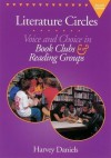Literature Circles: Voice and Choice in Book Clubs and Reading Groups 2nd (second) Edition by Daniels, Harvey [2002] - Harvey Daniels