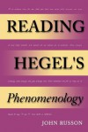 Reading Hegel's Phenomenology - John Russon, John Sallis