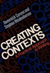 Creating Contexts: A Practical Approach to Writing - Domenick Caruso, Stephen Weidenborner