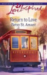 Return to Love - Betsy St. Amant