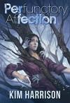 Perfunctory Affection - Kim Harrison