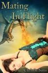 Mating in Flight (Dragon Erotica) - Christie Sims, Alara Branwen