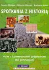 Spotkania z historią Atlas z komentarzami źródłowymi dla gimnazjum - Teresa Maresz, Elżbieta Olczak, Kubis Barbara