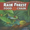 What Eats What in a Rain Forest Food Chain - Lisa J. Amstutz, Anne Wertheim