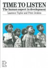 Time To Listen: The Human Aspect In Development - Laurence Taylor, Peter Jenkins