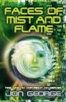 Faces of Mist and Flame. Jon George - Jon George