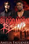 Blood Moon Rising - Amelia Faulkner