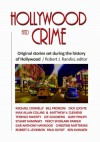 Hollywood and Crime: Original Stories Set During the History of Hollywood - Robert J. Randisi, Michael Connelly, Bill Pronzini, Dick Lochte, Max Allan Collins, Matthew V. Clemens, Terence Faherty, Lee Goldberg, Gary Phillips, Stuart Kaminsky, Percy Spurlark Parker, Gar Anthony Haywood, Christine Matthews, Robert S. Levinson, Paul Guyot, Ken Kuh