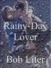 Rainy-Day Lover - Bob Liter