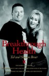 Breakthrough Health - Ted Broer, Sharon Broer