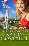 Country Courtship: A Western Romantic Comedy (The Texas Two-Step Series) (Volume 3) - Kathy Carmichael
