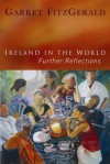 Ireland in the World: Further Reflections - Garret FitzGerald