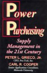 Power Purchasing: Supply Management in the 21st Century - Peter L. Grieco Jr., Carl R. Cooper