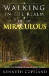 The Miraculous Realm of Gods Love - Kenneth Copeland