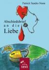 Abschiedsbrief an die Liebe (German Edition) - Patrick Sandro Nonn, Andres Ahlburg, Patrick Frank