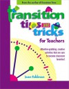 Transition Tips and Tricks for Teachers: Attention-grabbing, Creative Activities That Are Sure to Become Classroom Favourites! - Jean Feldman, K. Whelan Dery