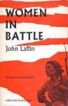 Women In Battle - John Laffin