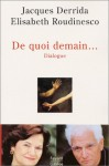 De Quoi Demain ... Dialogues - Elisabeth Roudinesco, Jacques Derrida
