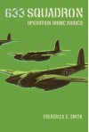 633 Squadron: Operation Rhine Maiden - Frederick E. Smith