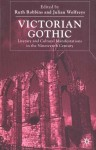 Victorian Gothic: Literary and Cultural Manifestations in the Nineteenth-Century - Julian Wolfreys, Ruth Robbins