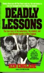 Deadly Lessons - Ken Englade