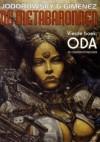 Oda, de overgrootmoeder (De Metabaronnen, #4) - Alejandro Jodorowsky, Juan Giménez