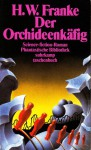 Der Orchideenkäfig (Phantastische Bibliothek Band 234) - Herbert W. Franke