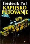 Kapijsko putovanje - Frederik Pohl, Mirjana Živković, Zoran Živković, Frank Kelly Freas