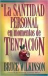 Santidad Personal en Momentos de Tentacion = Personal Holiness in Times of Temptation - Bruce Wilkinson