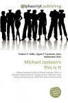 Michael Jackson's This Is It - Frederic P. Miller, Agnes F. Vandome, John McBrewster